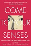 img - for Come to Your Senses: Demystifying the Mind-Body Connection book / textbook / text book