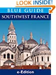 Blue Guide Southwest France, with Bor...