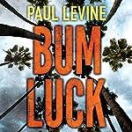 Bum Luck   Paul Levine