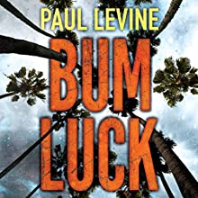 Bum Luck Audiobook by Paul Levine Narrated by Luke Daniels