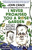 I Never Promised You a Rose Garden: A Short Guide to Modern Politics, the Coalition and the General Election John Crace