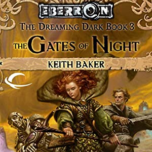The Gates of Night: Eberron: Dreaming Dark, Book 3 | [Keith Baker]