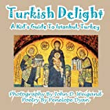 img - for Turkish Delight--A Kid's Guide To Istanbul, Turkey book / textbook / text book