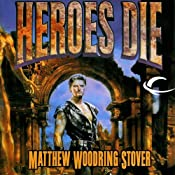 Heroes Die: The First of the Acts of Caine | [Matthew Stover]