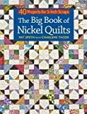 img - for The Big Book of Nickel Quilts: 40 Projects for 5-Inch Scraps book / textbook / text book
