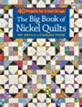 The Big Book of Nickel Quilts: 40 Pro...