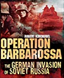 Operation Barbarossa: The German Invasion of Soviet Russia (General Military)