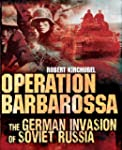 Operation Barbarossa: The German Inva...