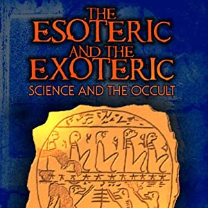 The Esoteric and the Exoteric: Science and the Occult | [Adrian Gilbert]