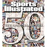 Sports Illustrated 50 Years: The Anniversary Book ~ Rob Fleder