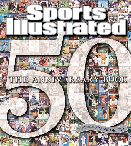 Sports Illustrated 50 Years: The Anniversary Book