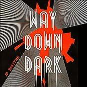 Way Down Dark: Australia, Book 1 | J. P. Smythe