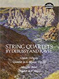 String Quartets By Debussy And Ravel: Claude Debussy: Quartet In G Minor, Op 10 / Maurice Ravel: Quartet In F Major (Dover Chamber Music Scores)