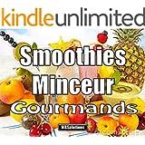 Smoothies minceur gourmands - Smoothies avec ou sans alcool: 25 recettes de smoothies-cocktails pour les brunchs, les ap�ros ou les desserts (Les petits livres MarieBo Solutions (T2))