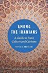 Among the Iranians: A Guide to Iran's...