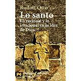Lo santo: Lo racional y lo irracional en la idea de Dios (El Libro De Bolsillo - Humanidades)