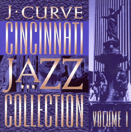 J Curve Cincinnati Jazz Collection, Vol. 1 by Cincinnati Jazz Collection