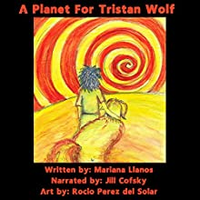 A Planet for Tristan Wolf Audiobook by Mariana Llanos Narrated by Jill Cofsky