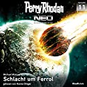 Schlacht um Ferrol (Perry Rhodan NEO 11) Audiobook by Michael Marcus Thurner Narrated by Hanno Dinger