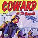 Coward on the Beach Audiobook by James Delingpole Narrated by Stephen Thorne