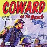 Coward on the Beach   James Delingpole