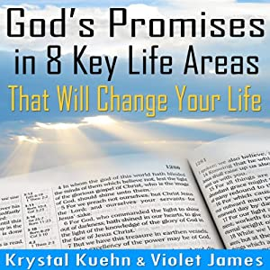 God's Promises in 8 Key Life Areas That Will Change Your Life Forever! | [Krystal Kuehn, Violet James]