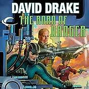 The Road of Danger: RCN Series, Book 9   David Drake