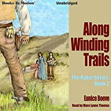Along Winding Trails: The Ryder Series, 2 Audiobook by Eunice Boeve Narrated by Mara Lynne Thomas