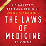 The Laws of Medicine: Field Notes from an Uncertain Science by Siddhartha Mukherjee: Key Takeaways, Analysis & Review |  Instaread