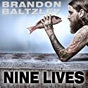 Nine Lives: A Chef's Journey from Chaos to Control (       UNABRIDGED) by Brandon Baltzley Narrated by George Newbern