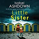 Little Sister Audiobook by Isabel Ashdown Narrated by Imogen Church