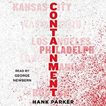 Containment: A Thriller Audiobook by Hank Parker Narrated by George Newbern
