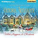What Happens at Christmas (       UNABRIDGED) by Victoria Alexander Narrated by Elizabeth Wiley