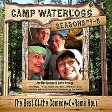 Camp Waterlogg Chronicles, Seasons 1 - 5  by Joe Bevilacqua, Lorie Kellogg, Pedro Pablo Sacristán Narrated by Joe Bevilacqua, Lorie Kellogg, full cast