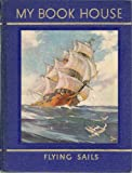 img - for Flying Sails (My Book House, Vol. 8) book / textbook / text book