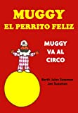MUGGY El Perrito Feliz - Muggy va al circo