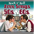 Rock n' Roll Love Songs of the 50s & 60s