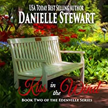 Kiss in the Wind: The Edenville Series Book 2 Audiobook by Danielle Stewart Narrated by Robin Rowan