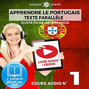 Apprendre le Portugais - Texte Parallèle - Écoute Facile - Lecture Facile: Cours Audio No. 1 | Livre audio