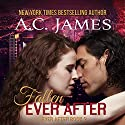 Fallen Ever After: Ever After, Book 2 (       UNABRIDGED) by A.C. James Narrated by Mike Paine