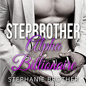 Stepbrother: Alpha Billionaire Audiobook