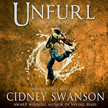 Unfurl: Ripple Trilogy, Book 3 Audiobook by Cidney Swanson Narrated by Sarah Mollo-Christensen