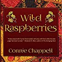 Wild Raspberries Audiobook by Connie Chappell Narrated by Gregory Walston