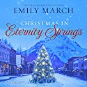 Christmas in Eternity Springs: The Eternity Springs Series, Book 12 Audiobook by Emily March Narrated by Amy Landon