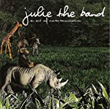 Julie The Band - An Act Of Communication