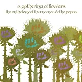 Gathering of Flowers-the Anthology of the Mamas &