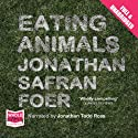Eating Animals (       UNABRIDGED) by Jonathan Safran Foer Narrated by Jonathan Todd Ross