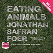 Eating Animals | [Jonathan Safran Foer]