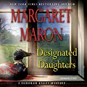 Designated Daughters (       UNABRIDGED) by Margaret Maron Narrated by Margaret Maron