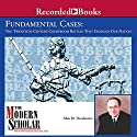 The Modern Scholar: Fundamental Cases: The Twentieth-Century Courtroom Battles That Changed Our Nation (       UNABRIDGED) by Alan M. Dershowitz